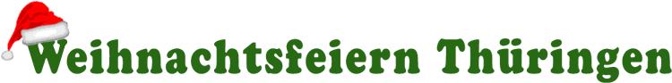 Weihnachtsfeiern Thüringen - Ideen und Angebote für Weihnachtsfeiern in Thüringen